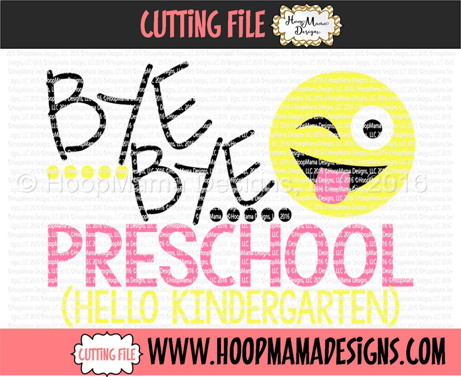 Bye Bye Preschool Hello Kindergarten By Hoopmama Designs