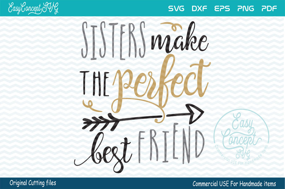 Sisters Make The Perfect Best Friend By Easyconceptsvg