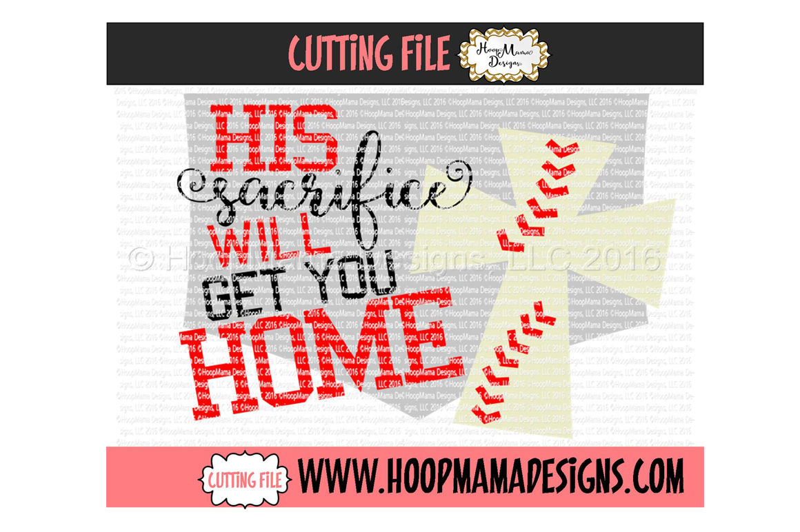 His Sacrifice Will Get You Home By Hoopmama Designs Thehungryjpeg Com