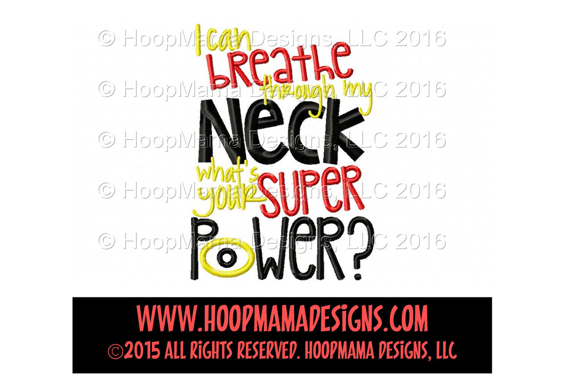I Can Breathe Through My Neck What S Your Super Power By Hoopmama Designs Thehungryjpeg Com
