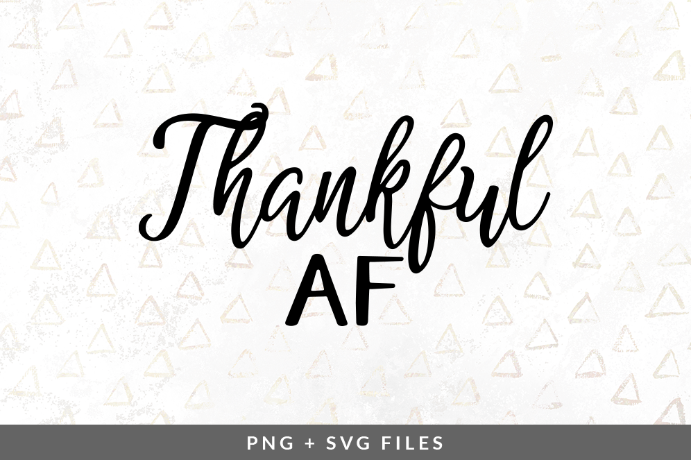 Thankful Af Svg Png Graphic By Coral Antler Creative