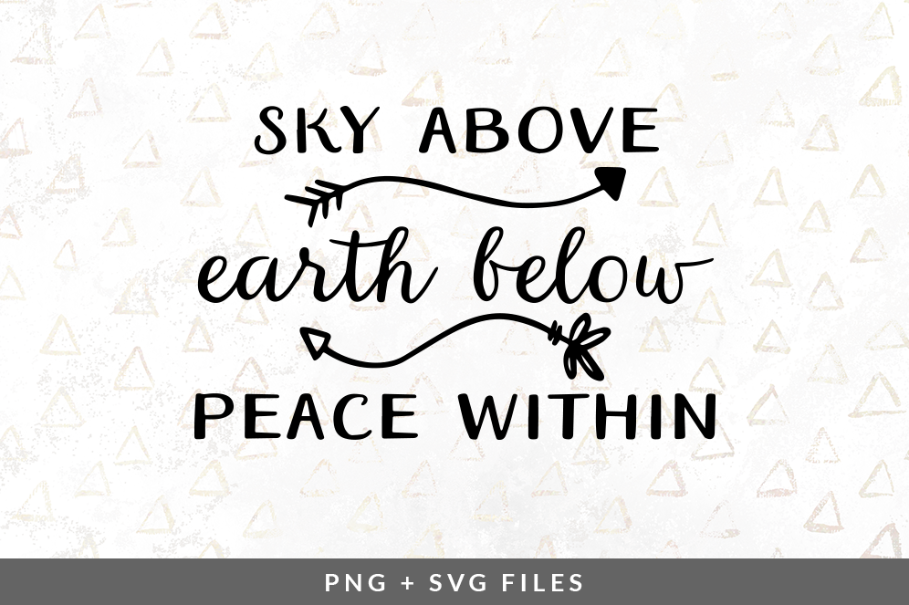 Sky Above Earth Below Peace Within Svg Png Graphic By Coral Antler