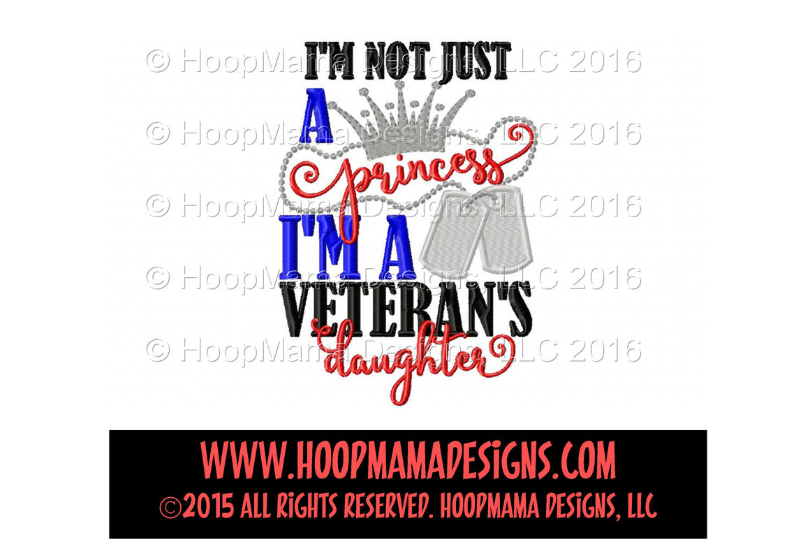 I M Not Just A Princess I M A Veteran S Daughter By Hoopmama Designs Thehungryjpeg Com