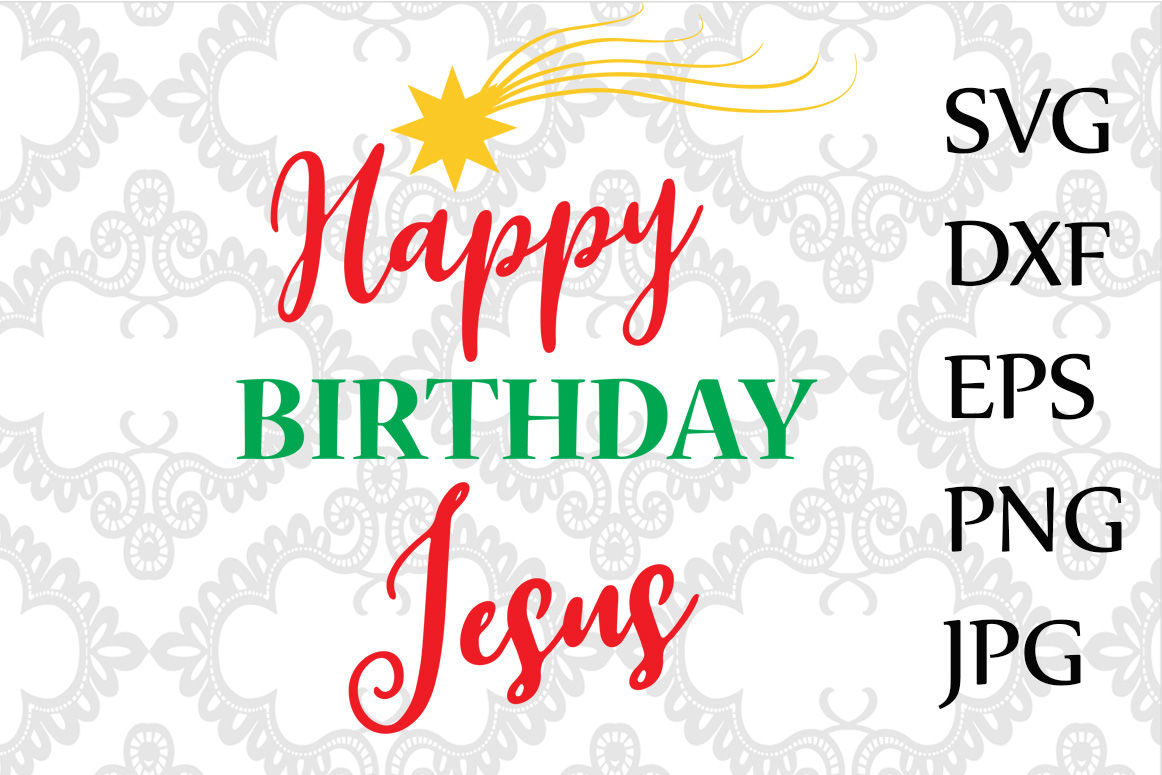 Happy Birthday Jesus Svg By Chilipapers Thehungryjpeg Com