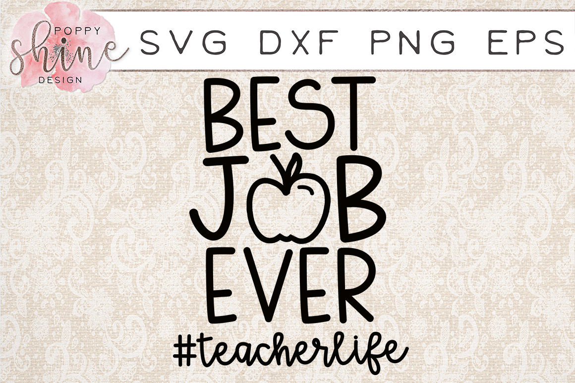 Best Job Ever Teacherlife Svg Png Eps Dxf Cutting Files By Poppy