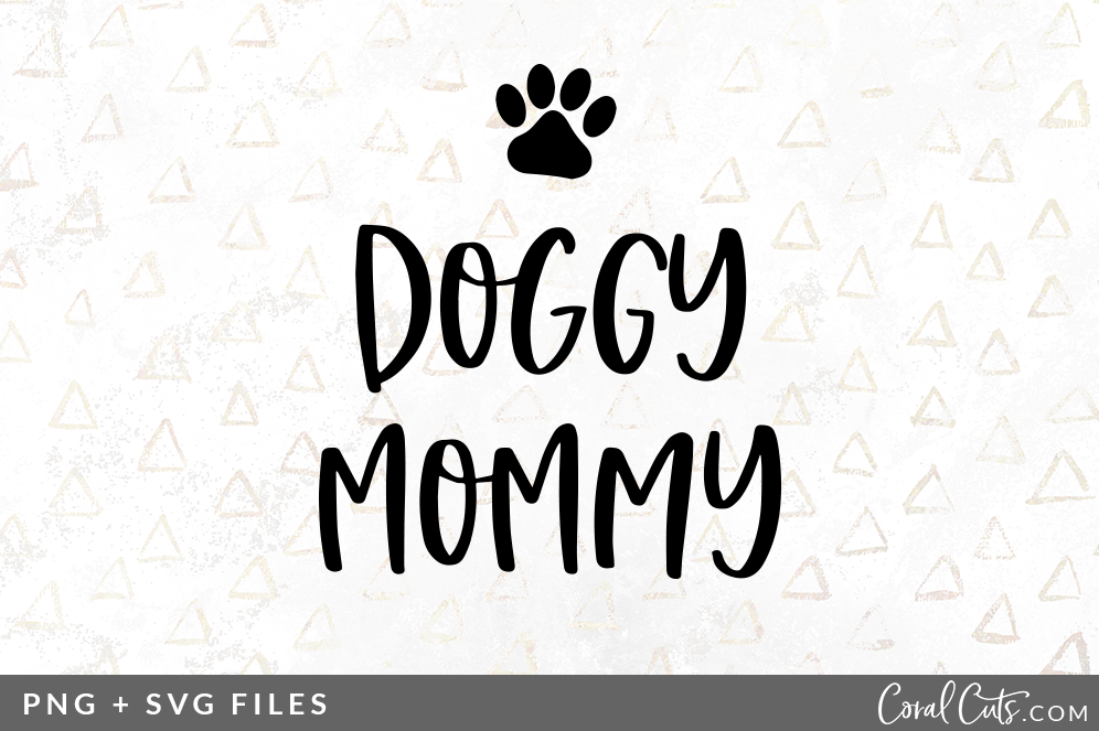 Doggy Mommy Svg Png Graphic By Coral Antler Creative