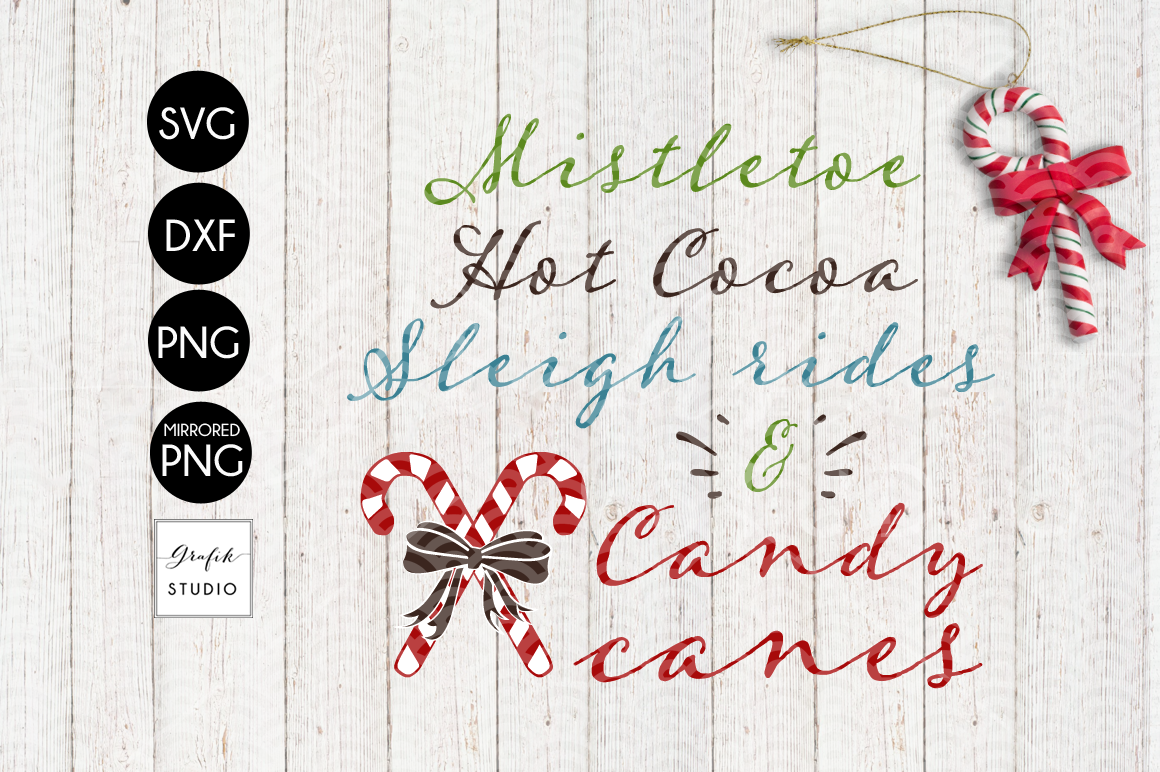 Mistletoe Hot Cocoa Sleigh Rides And Candy Canes Christmas Svg