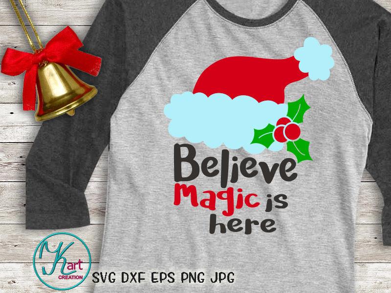 Believe Svg Believe In Magic Svg Santa Hat Svg Believe In Magic