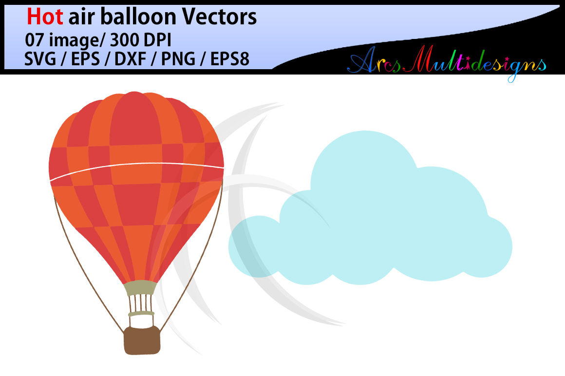 Hot Air Balloon Svg Clipart Hot Air Balloons Clipart Vector Hot Air Balloons Svg Silhouette Illustration Eps Svg Dxf Png By Arcsmultidesignsshop Thehungryjpeg Com