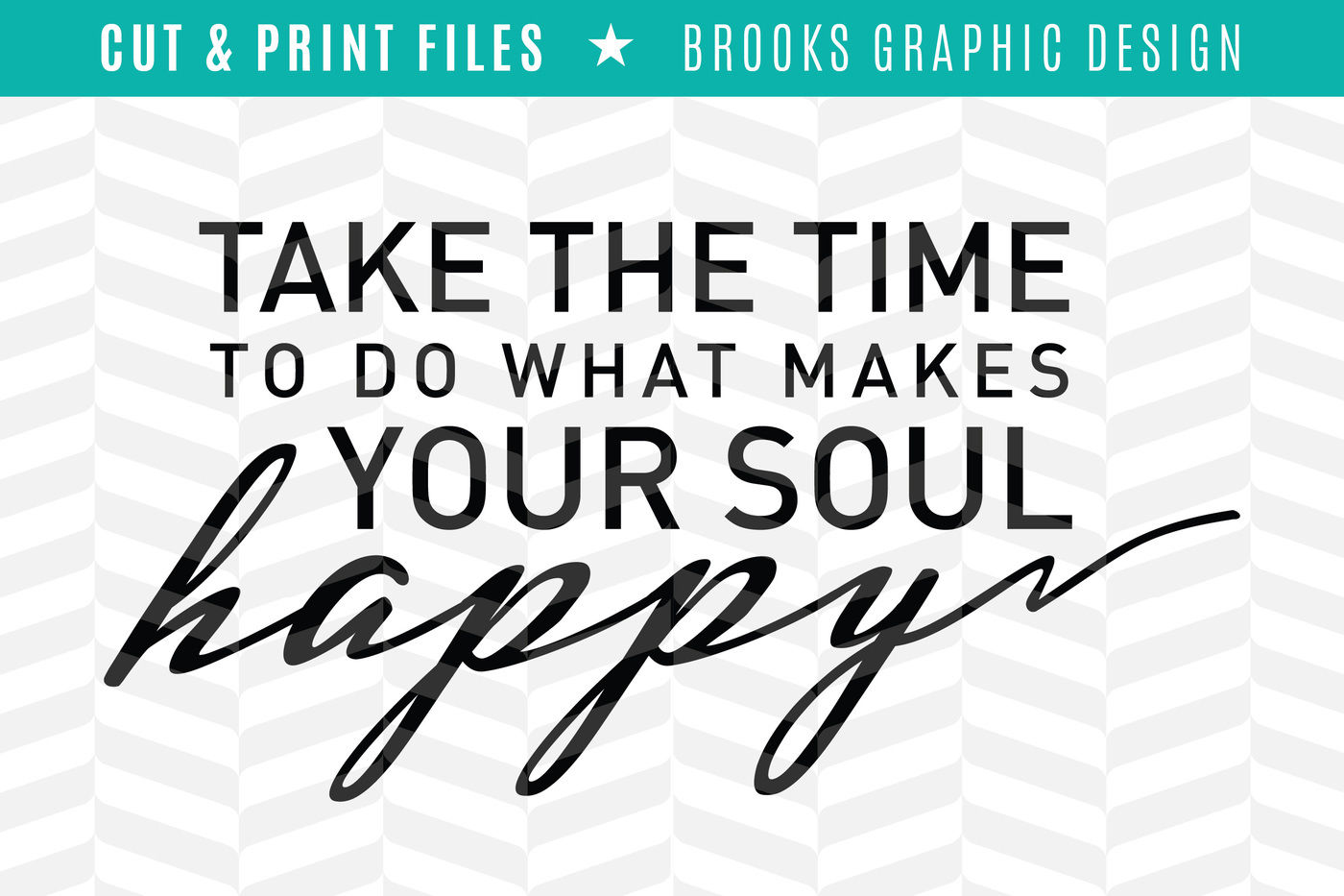 Makes Your Soul Happy Dxf Svg Png Pdf Cut Print Files By