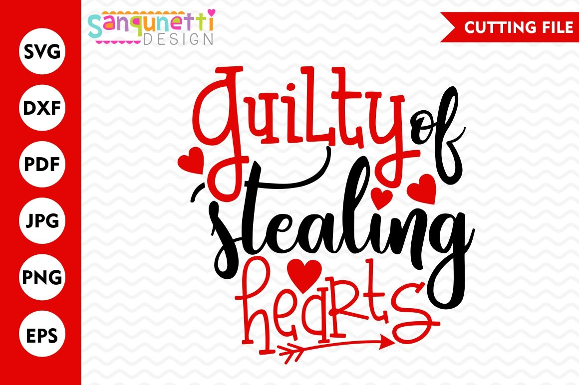 Guilty Of Stealing Hearts Svg Valentine Svg Heart Svg Dxf By