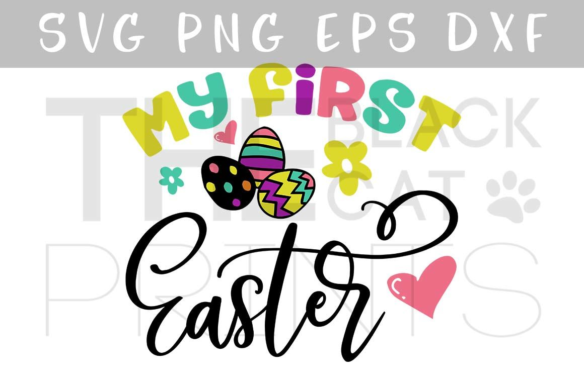 My First Easter Svg Dxf Png Eps By Theblackcatprints