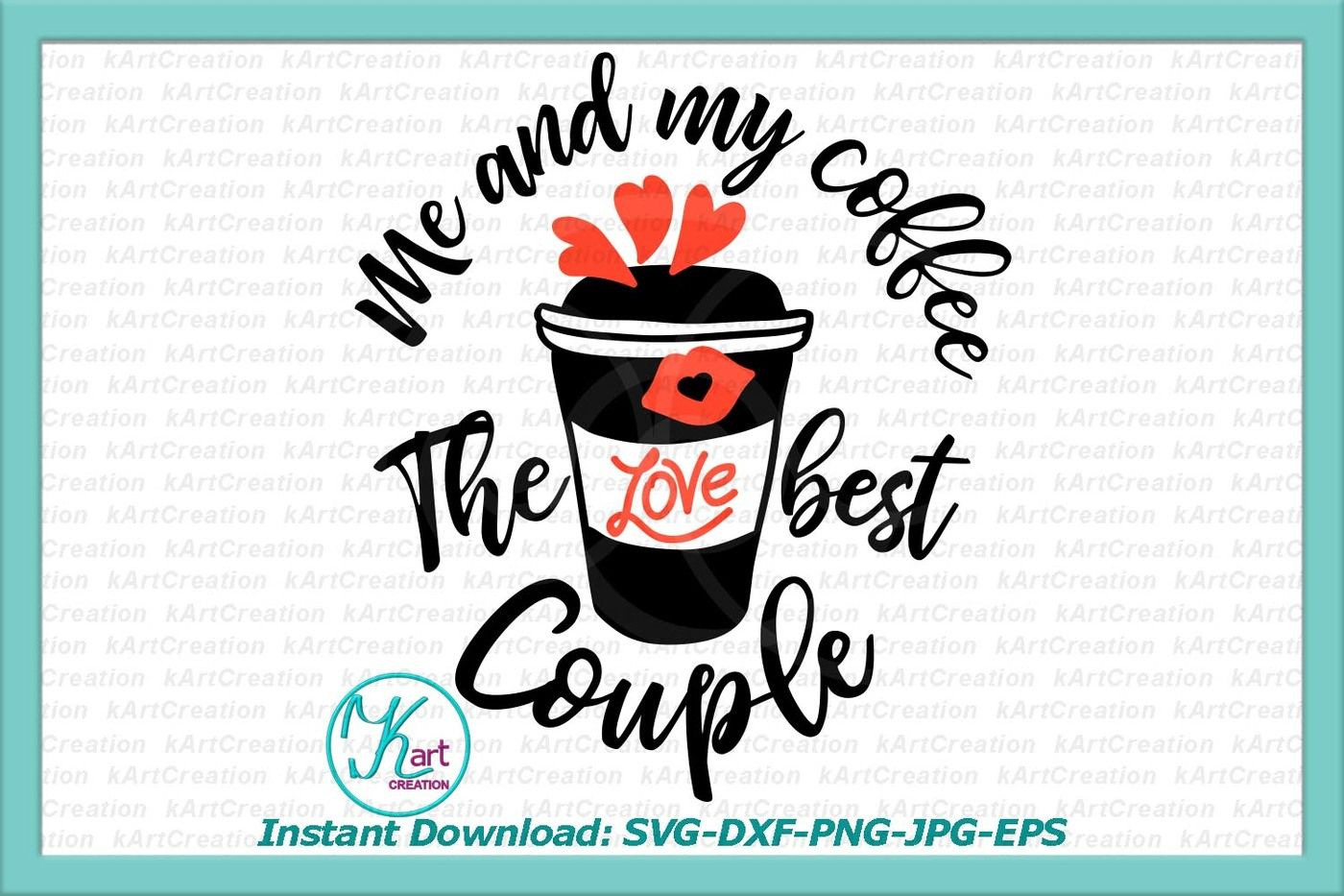 Coffee Svg Cutting File Coffee Printable Valentine S Day Svg