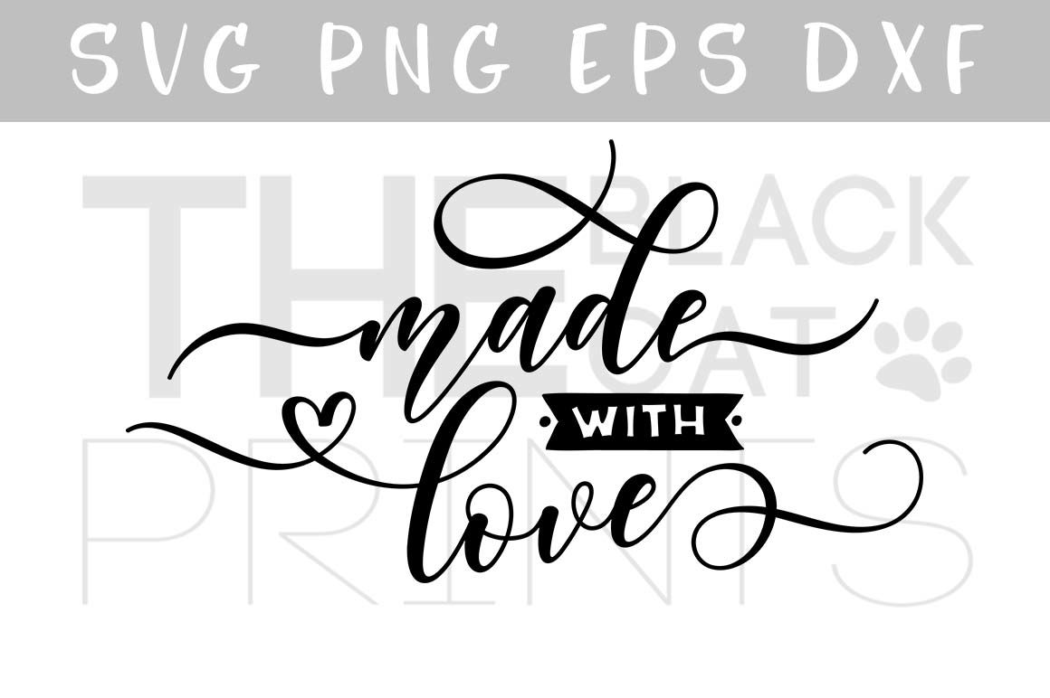 Made With Love Svg Dxf Png Eps By Theblackcatprints