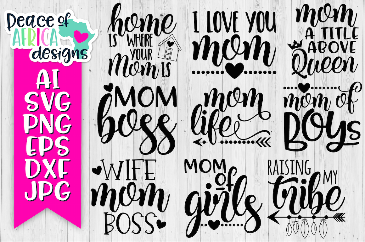 Mom Life Svg Dxf Png Jpg Ai Eps Files Bundle By Peace Of Africa