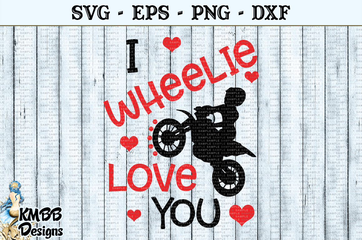 I Wheelie Love You Valentine Svg Eps Png Dxf Cut File By Kmbb