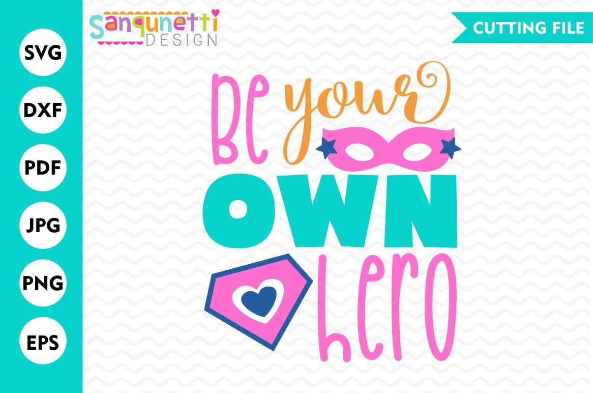 Be Your Own Hero Svg Motivitional Svg By Sanqunetti Design Thehungryjpeg Com