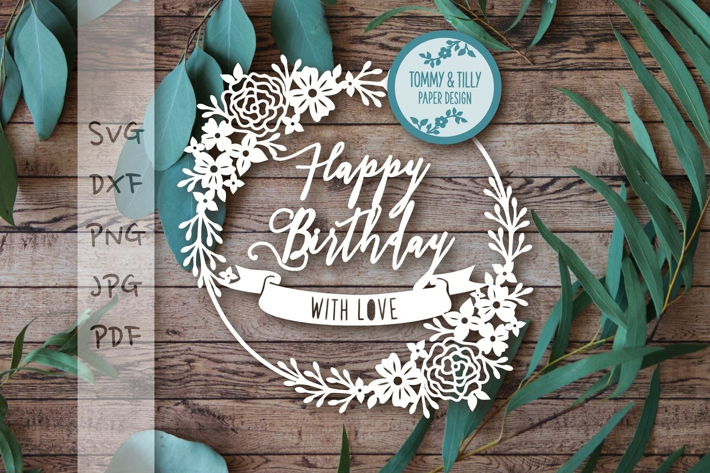 Happy Birthday Cutting File Svg Dxf Png Pdf Jpg By Tommy And Tilly