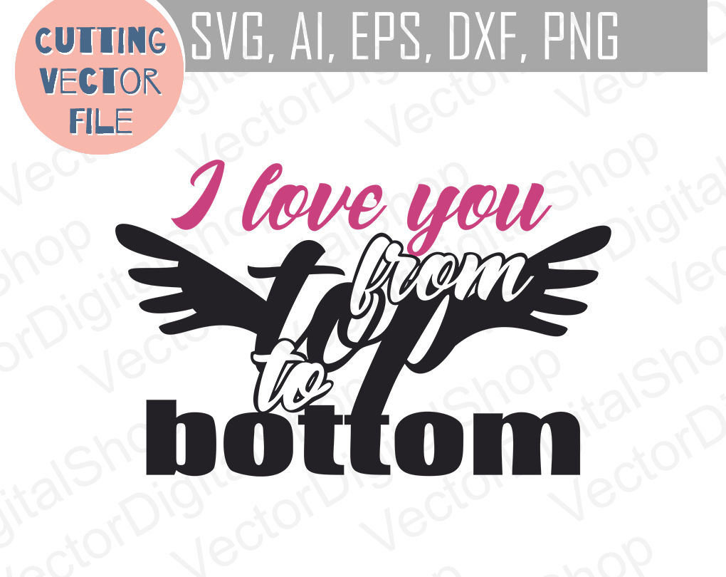 I Love You From Top To Bottom Svg Bathroom Svg By Dreamer S