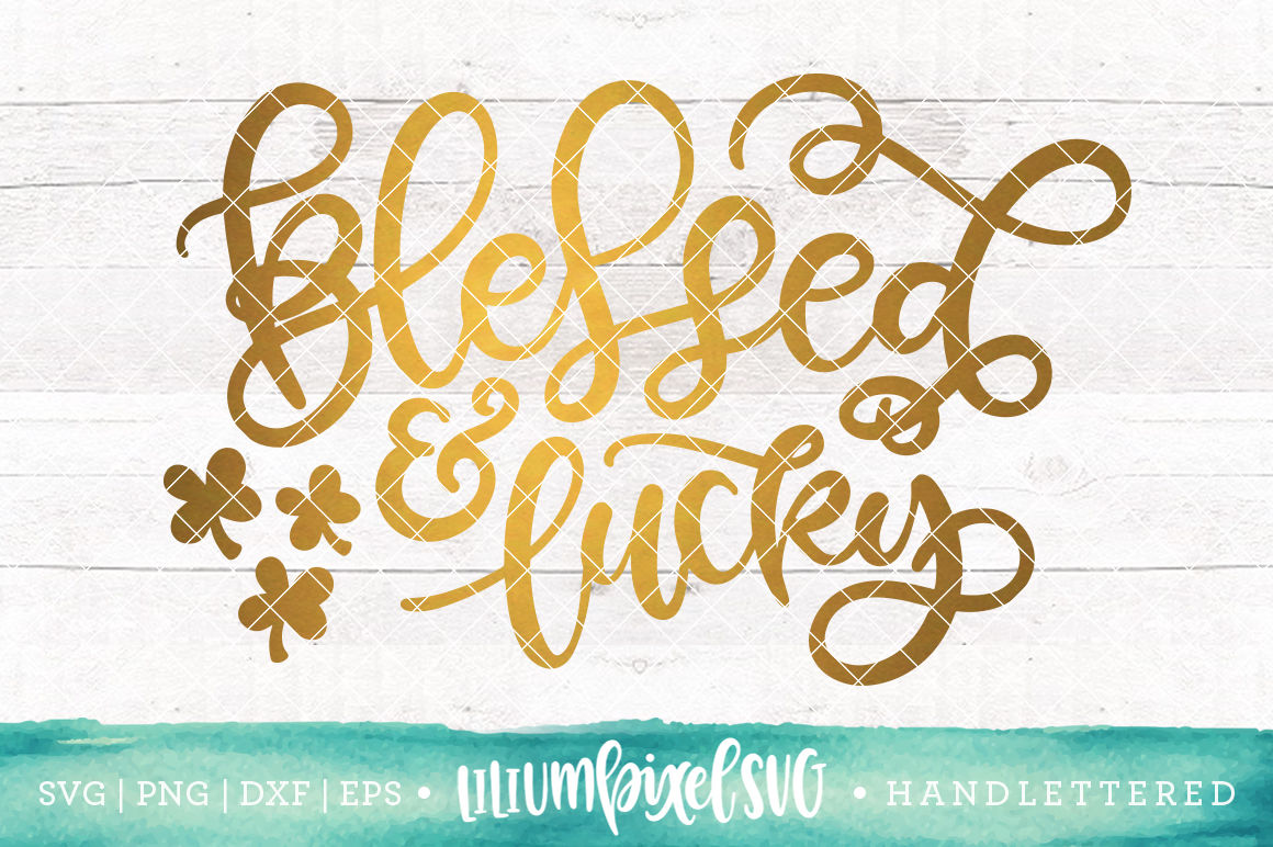 Blessed And Lucky Svg Png Dxf Eps File By Lilium Pixel Svg Thehungryjpeg Com