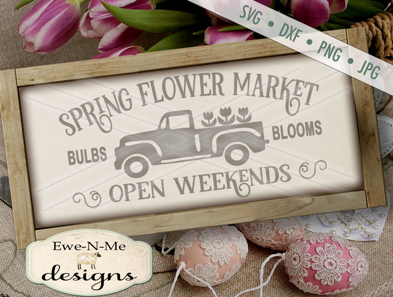 Spring Flower Market Old Truck Svg By Ewe N Me Designs