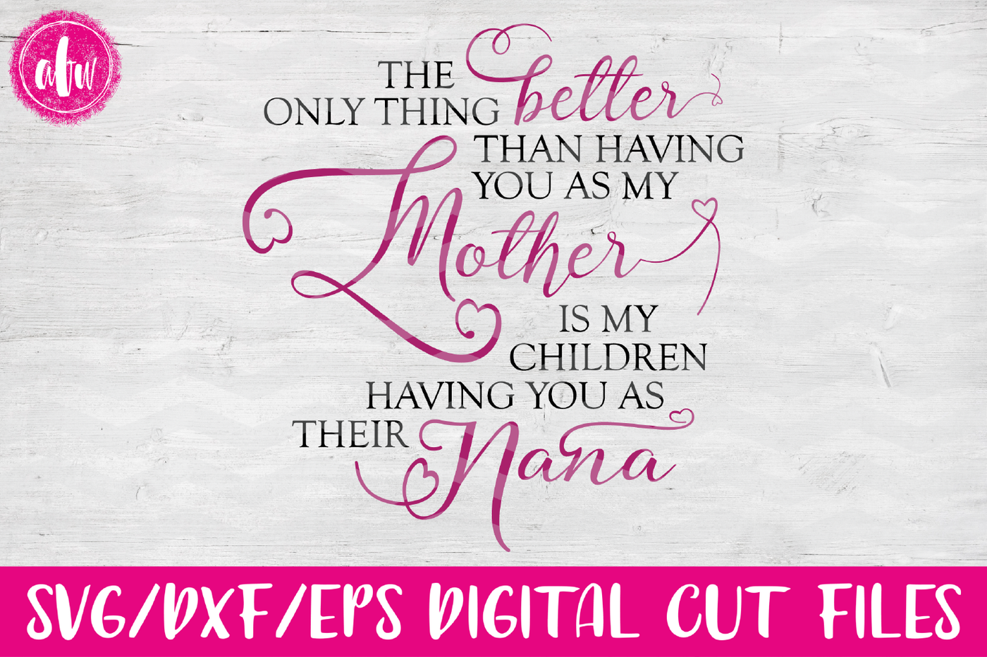 Only Thing Better Nana Svg Dxf Eps Cut File By Afw Designs