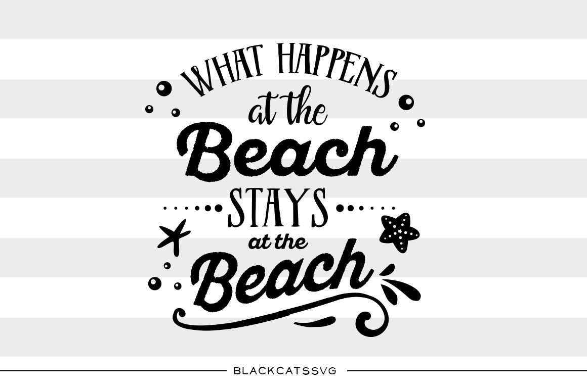 What Happens At The Beach Stays At The Beach Svg By