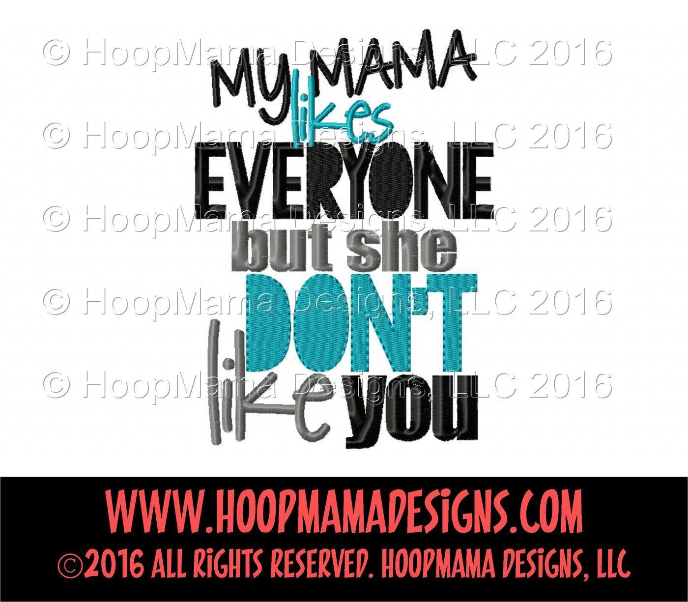 My Mama Likes Everyone But She Don T Like You Boy By Hoopmama Designs Thehungryjpeg Com