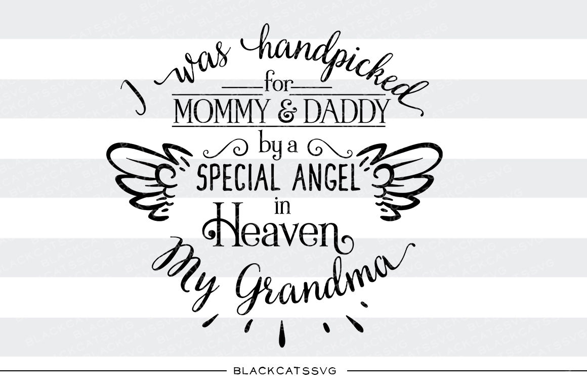 Hand Picked For Mommy And Daddy By My Grandma In Heaven Svg By