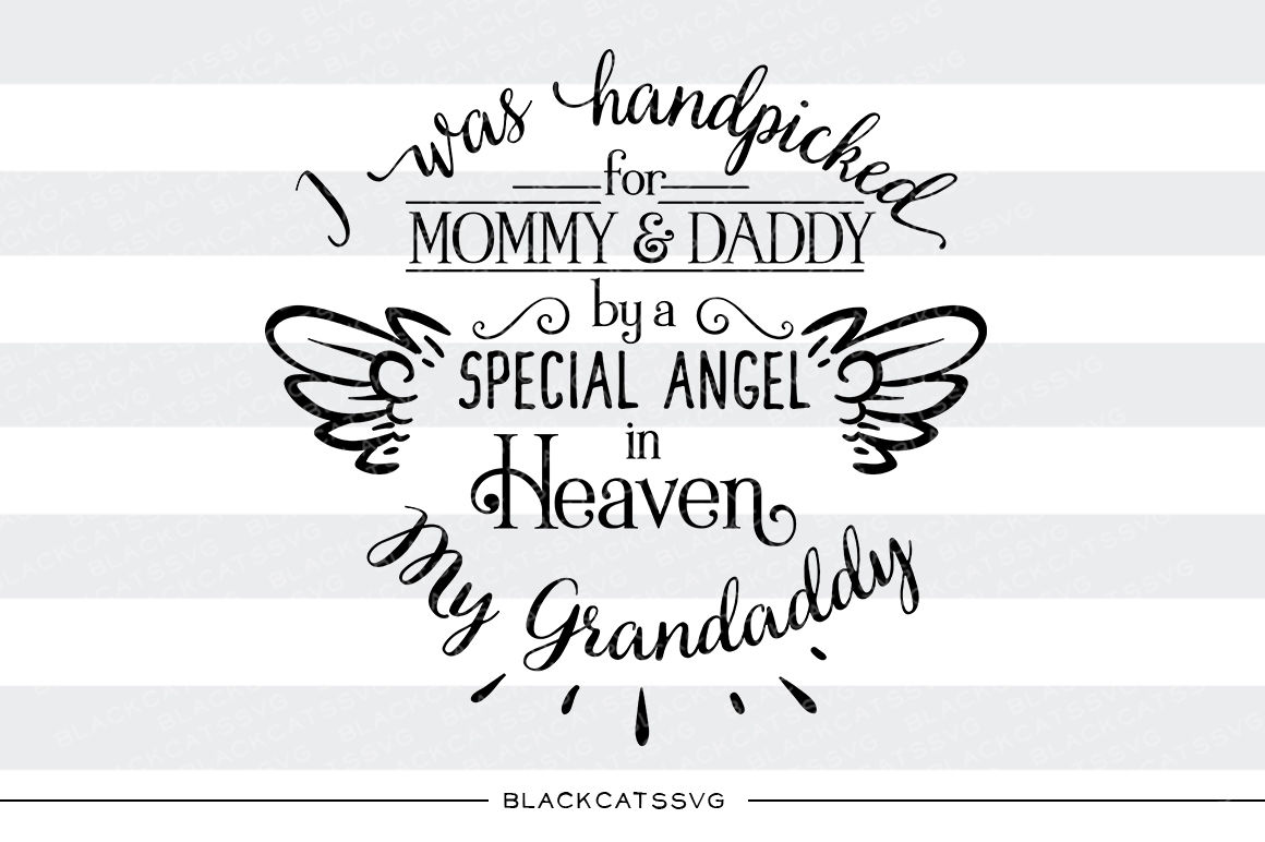 Hand Picked For Mommy And Daddy By My Grandaddy In Heaven Svg By