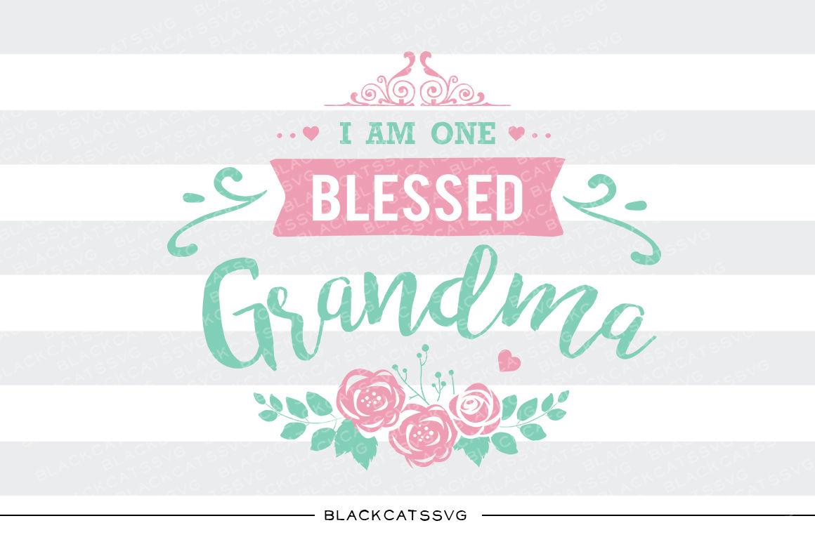 I Am One Blessed Grandma Svg By Blackcatssvg Thehungryjpeg Com