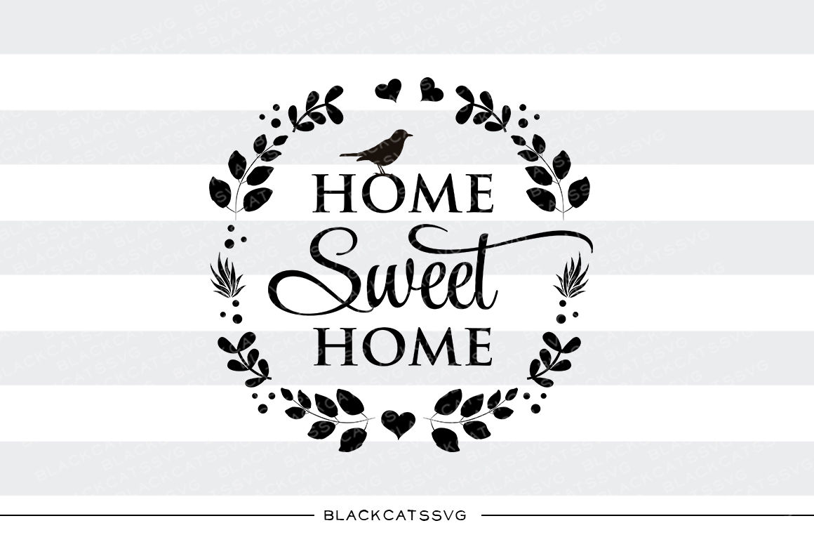 Home Sweet Home Svg By Blackcatssvg Thehungryjpeg Com