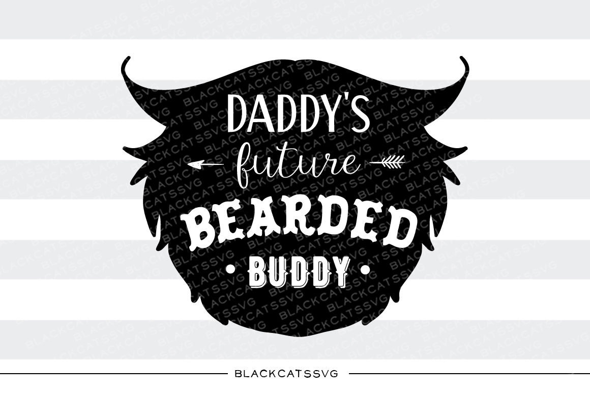 Daddy S Future Bearded Buddy Svg By Blackcatssvg Thehungryjpeg Com