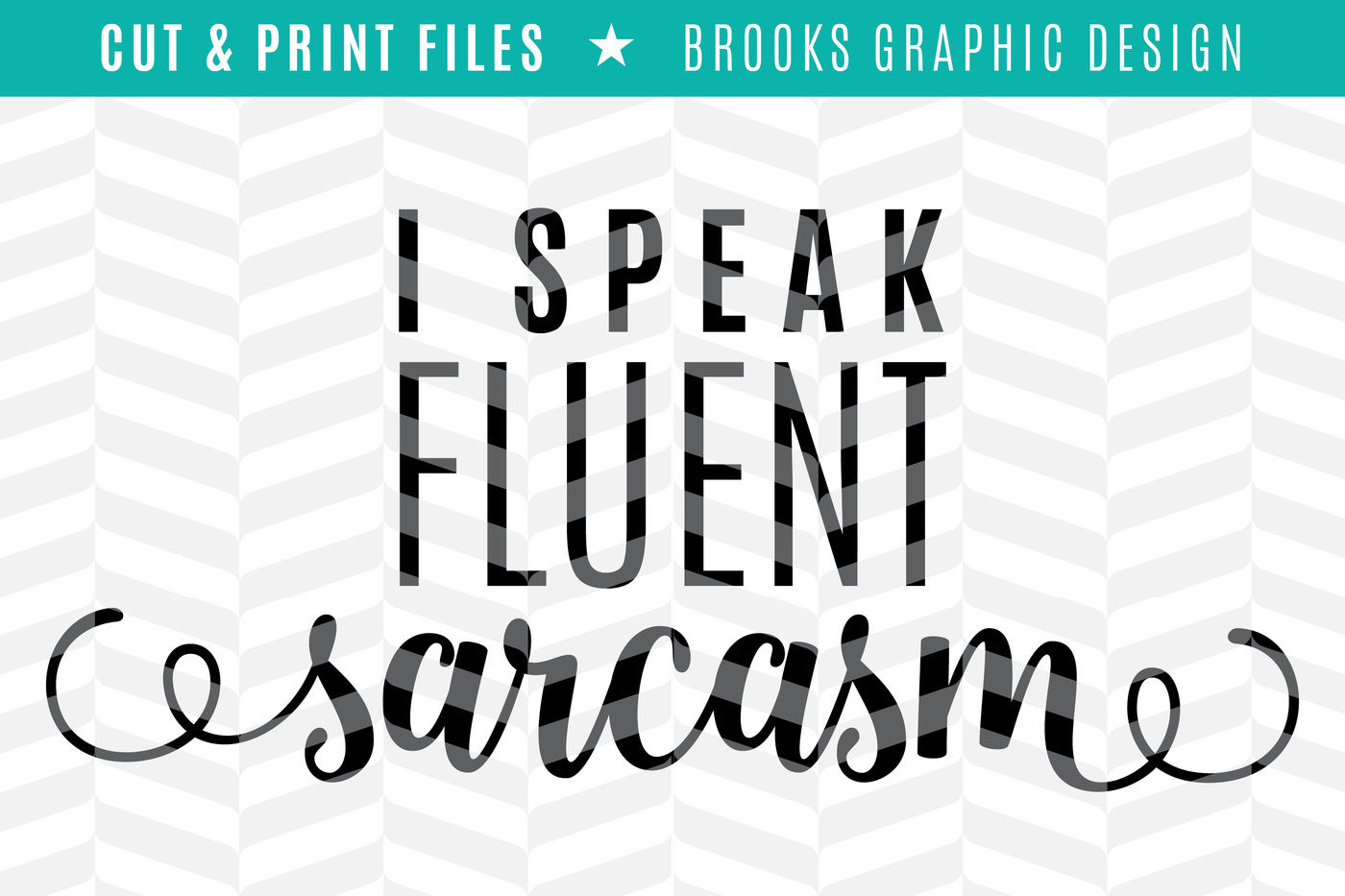 Fluent Sarcasm Dxf Svg Png Pdf Cut Print Files By Simply Bright Studio Thehungryjpeg Com