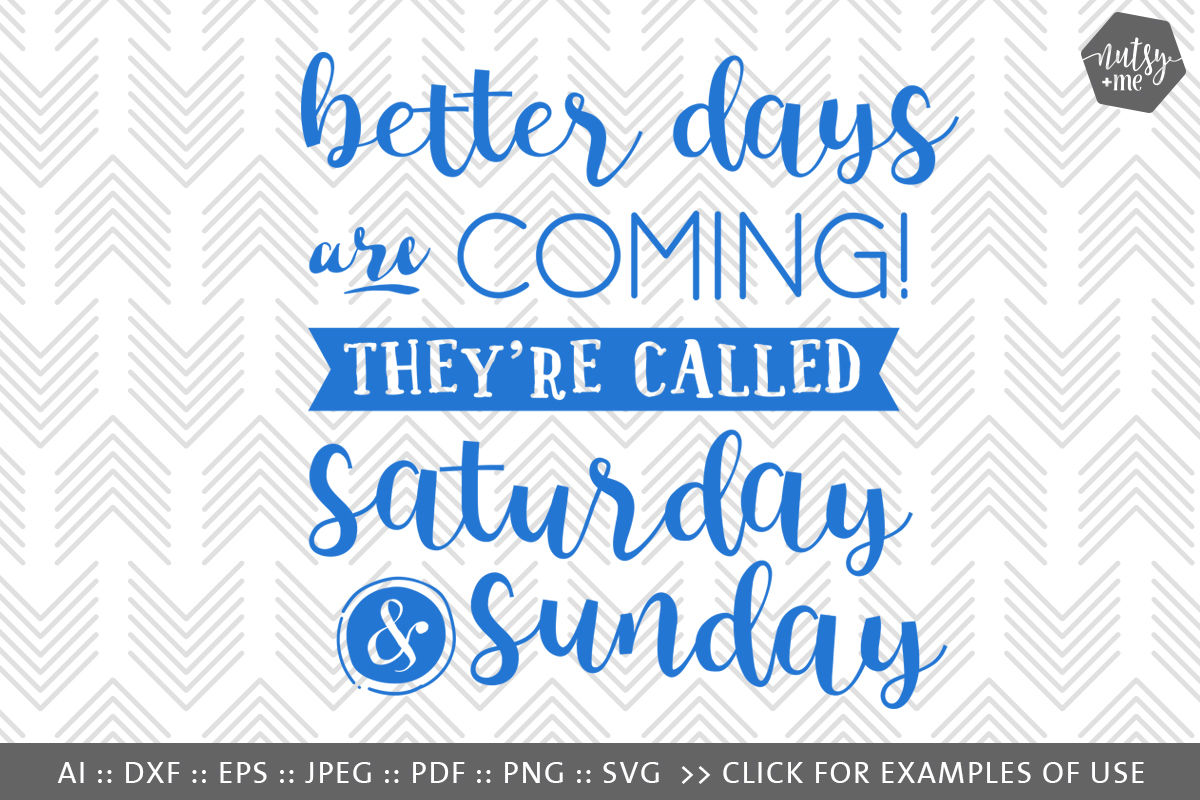Better Days - SVG, PNG & VECTOR Cut Files By Nutsy + Me