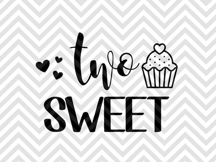 Two Sweet Birthday Svg And Dxf Cut File By Kristin Amanda Designs