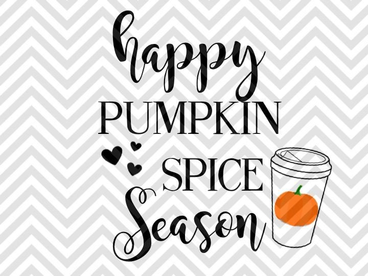 Happy Pumpkin Spice Season Svg And Dxf Cut File Png Vector Calligraphy Download File Cricut Silhouette By Kristin Amanda Designs Svg Cut Files Thehungryjpeg Com