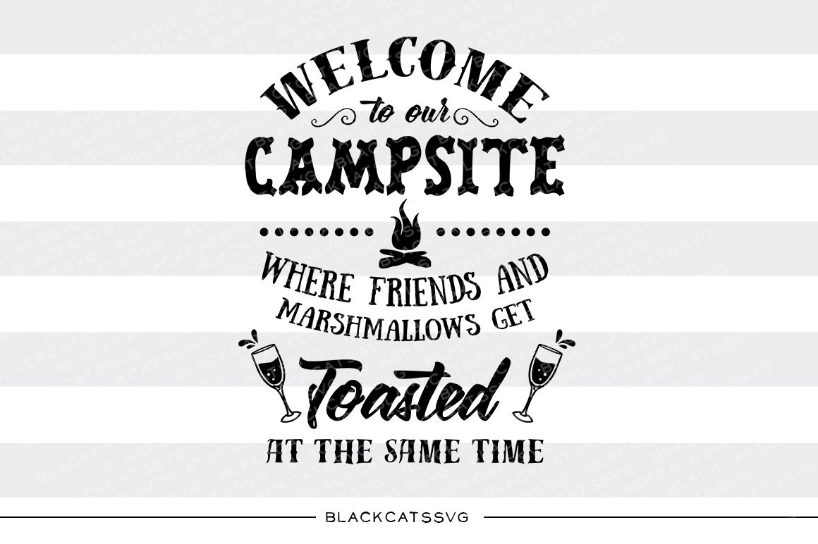 Welcome To Our Campsite Svg By Blackcatssvg Thehungryjpeg Com