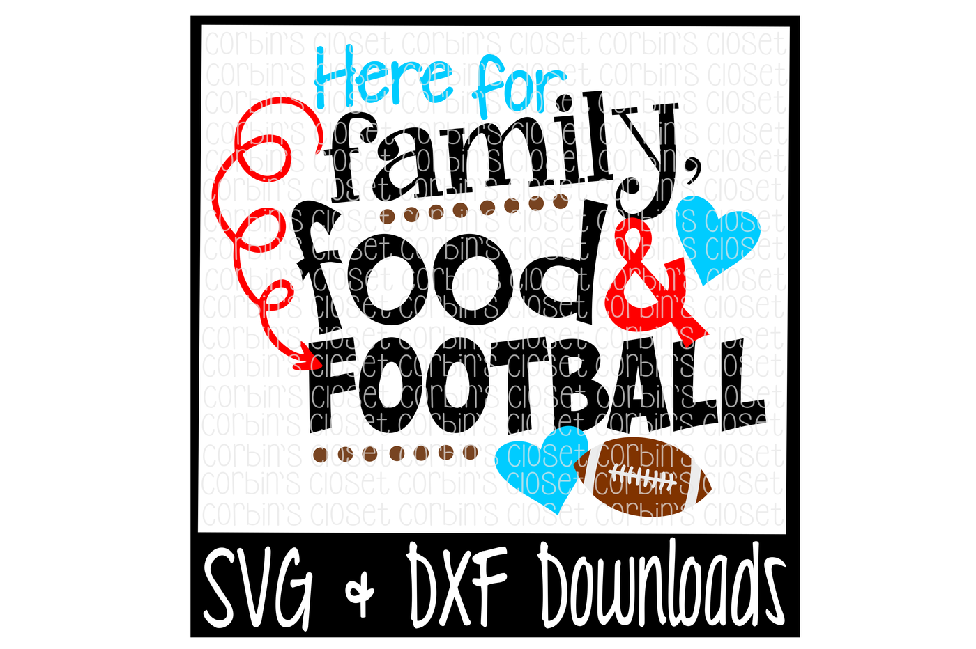 Here For Family Food Football Cutting File By Corbins Svg Thehungryjpeg Com