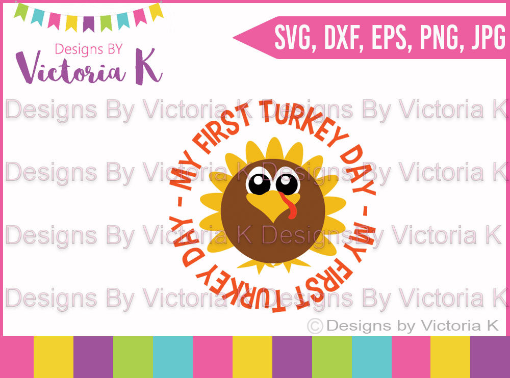 My First Turkey Day Thanksgiving Fall Christmas Svg Dxf Cut Files By Designs By Victoria K Thehungryjpeg Com