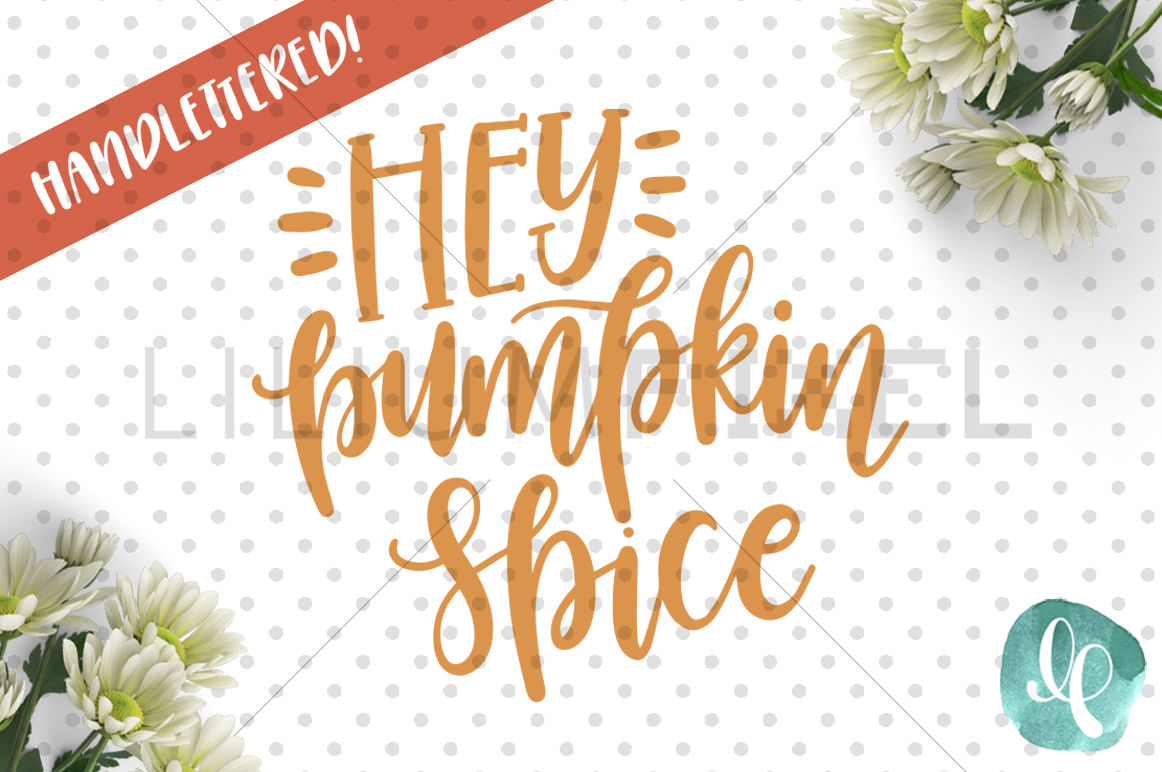Hey Pumpkin Spice Svg Png Jpeg Dxf By Lilium Pixel Svg