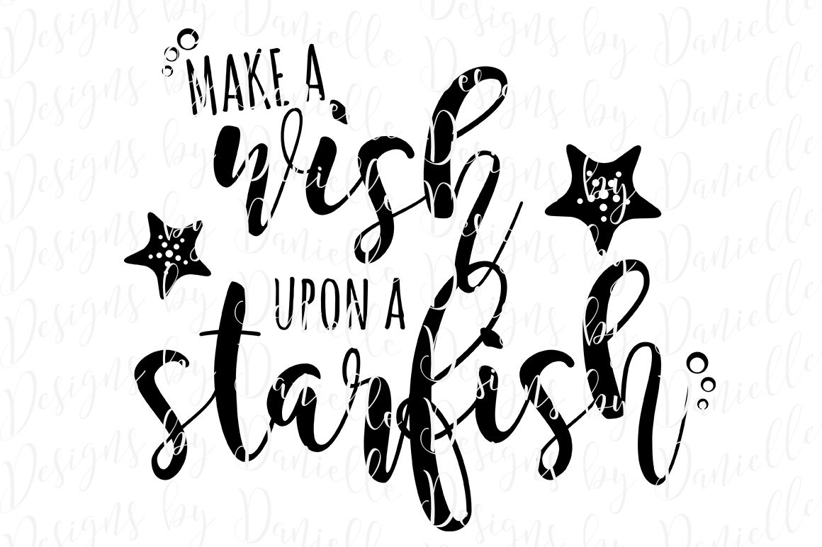 Make A Wish Upon A Starfish Svg Cutting File By Designs By Danielle Thehungryjpeg Com