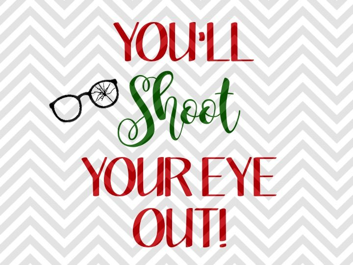 You'll Shoot Your Eye Out Christmas Story SVG and DXF Cut File By Kristin Amanda Designs SVG Cut ...