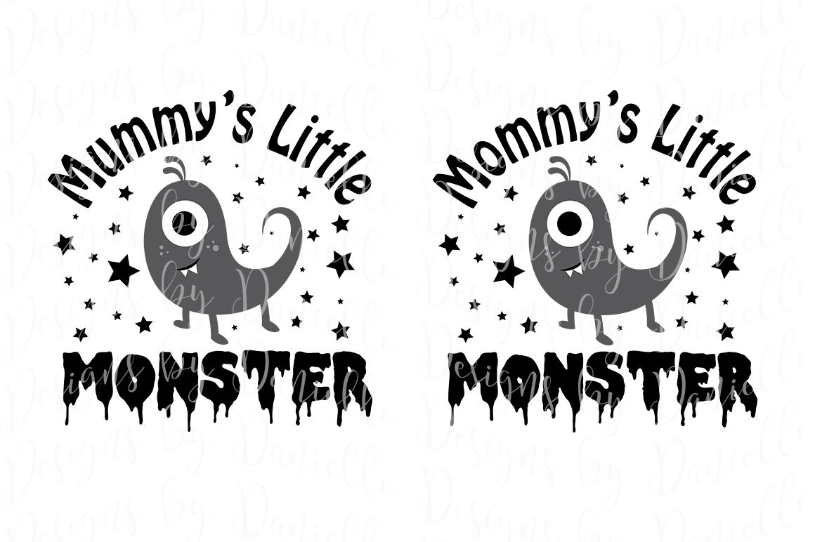 Mummy S Mommy S Little Monster Svg Cutting File Both Spellings By Designs By Danielle Thehungryjpeg Com