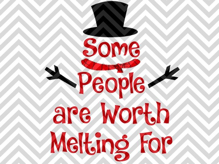 Some People Are Worth Melting For Christmas Snowman Love Svg And Dxf Cut File By Kristin Amanda Designs Svg Cut Files Thehungryjpeg Com