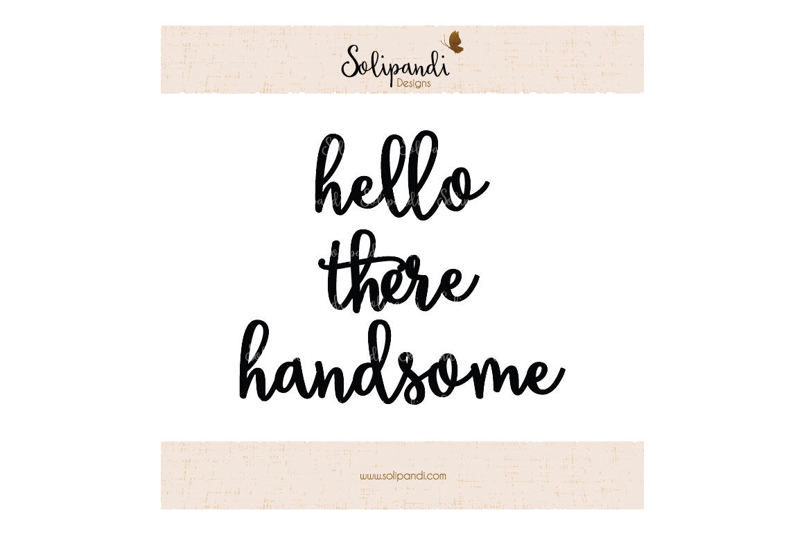 Hello There Handsome Handwriting Svg And Dxf Cut Files For