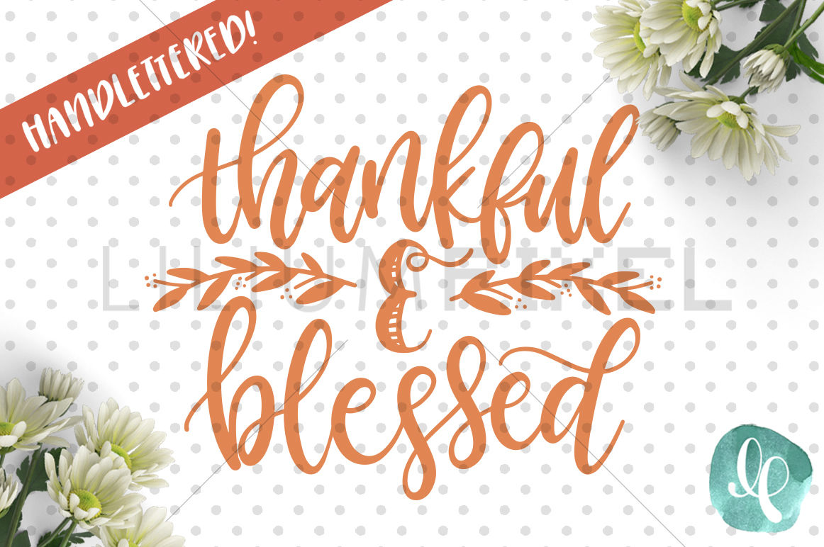 Thankful Blessed Svg Png Dxf By Lilium Pixel Svg Thehungryjpeg Com