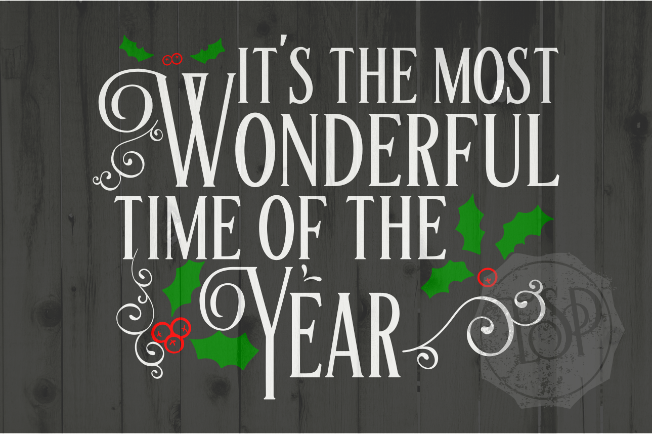 It S The Most Wonderful Time Of The Year Svg Dxf Png Cutting File Printable By Ever So Pretty Designs Thehungryjpeg Com