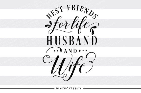 Best Friends For Life Husband And Wife Svg File By Blackcatssvg