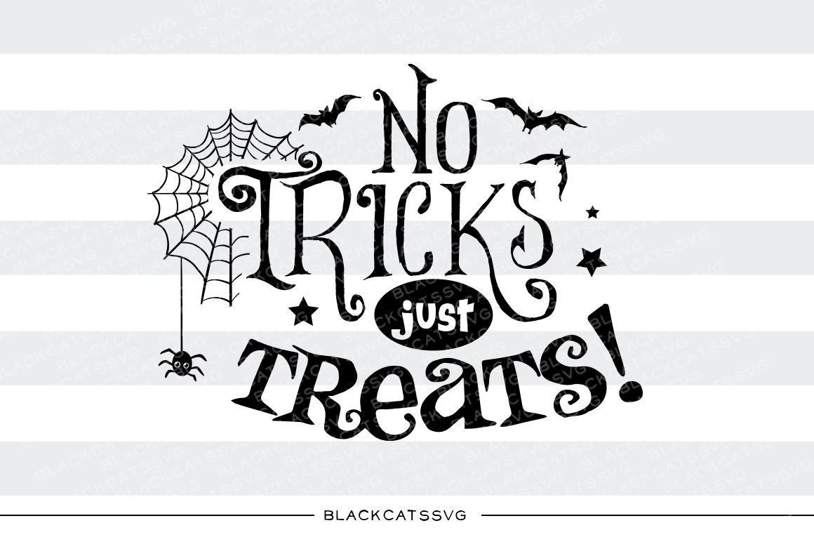 No Tricks Just Treats Svg File Cutting File By Blackcatssvg
